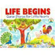 Life Begins: Quran Stories For Little Hearts
