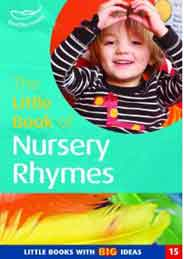Little Book of Nursery Rhymes Little Book With Big Ideas -