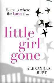 Little Girl Gone A thrilling twisty psychological thriller