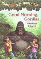 Magic Tree House #26: Good Morning Gorillas