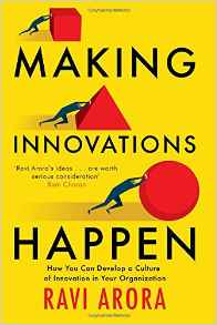 Making Innovation Happen: How You Can Develop a Culture of Innovation in Your Organization