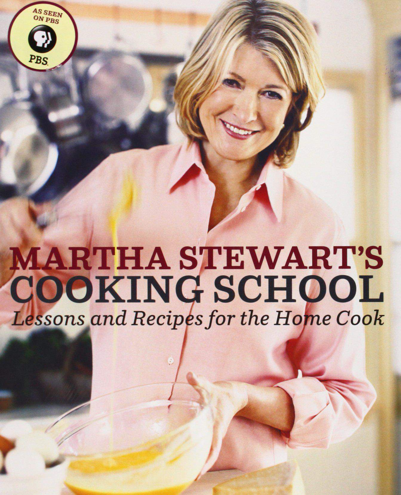 Martha Stewarts Cooking School Lessons And Recipes For The Home Cook