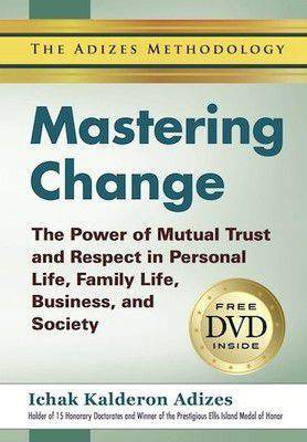 Mastering Change The Power of Mutual Trust and Respect Life Family Life Business and Society