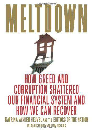 Meltdown How Greed And Corruption Shatteres Our