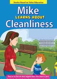 Mike Learns About Cleanliness   Stories Based on Value Education -