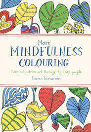 More Mindfulness Colouring: More antistress art therapy for busy people