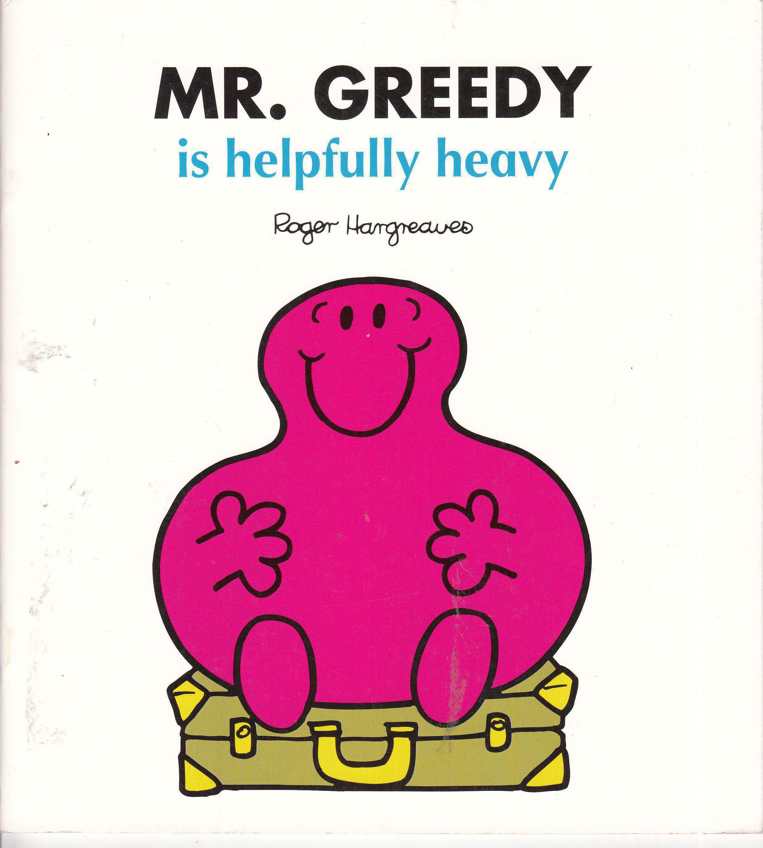 Mr Men Mr Greedy is Helpfully Heavy