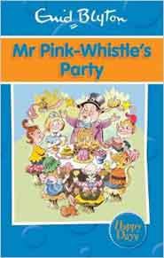 Mr PinkWhistles Party Enid Blyton Happy Days