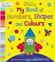 My Book of Numbers Shapes and Colours My First Picture Book
