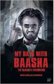 My Days with Baasha The Rajnikant Phenomenon
