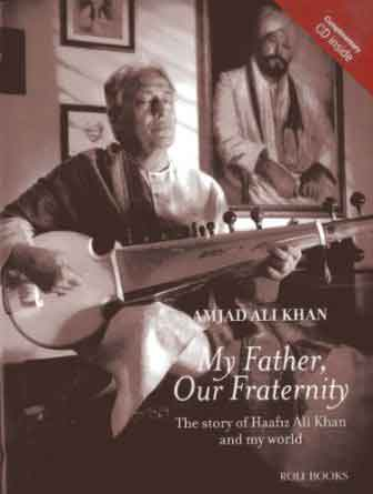 My Father Our Fraternity: The Story of Haafiz Ali Khan and My World