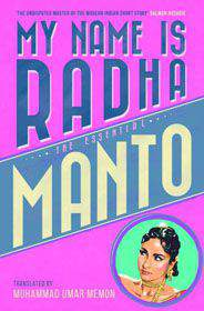My Name Is RadhaThe Essential Manto