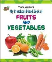 My Preschool Board Book of Fruits And Vegetables