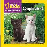 National Geographic Little Kids Look and Learn: Opposites! Look & Learn
