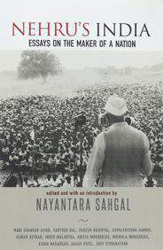 Nehru`s India Essays on the Maker of a Nation -