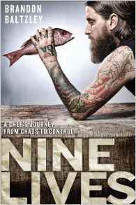 Nine Lives A Chefs Journey from Chaos to Control