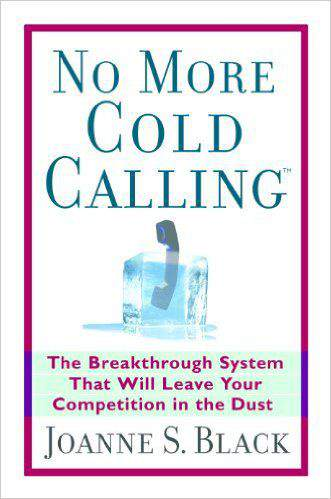 No More Cold Calling: The Breakthrough System