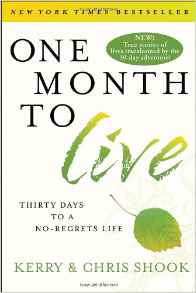 One Month to Live: Thirty Days to a NoRegrets Life
