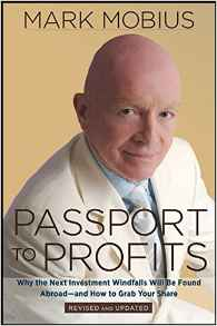 Passport to Profits Why the Next Investment Windfalls Will be Found Abroad and How to Grab Your Share