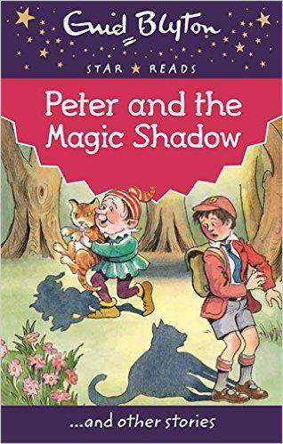 Peter and the Magic Shadow Enid Blyton Star Reads Series 3
