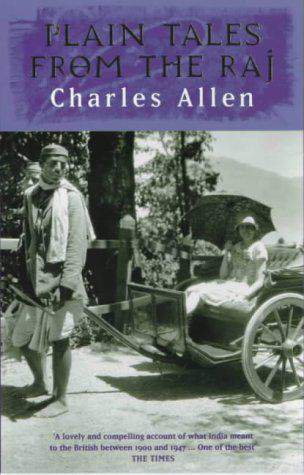 Plain Tales From The Raj: Images of British India in the 20th Century: Images of British India in the Twentieth Century