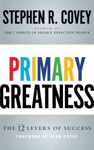 Primary Greatness The 12 Levers of Success