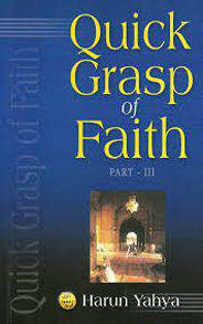 Quick Grasp Of Faith:  Part 3