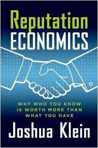 Reputation Economics Why Who You Know Is Worth More Than What You Have