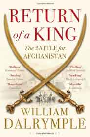 Return of a King The Battle for Afghanistan :