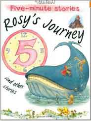 Rosy`s Journey and Other Stories 5 Minute Children's Stories -