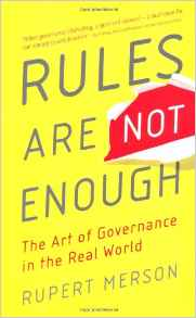 Rules Are Not Enough: The Art of Governance in the Real World