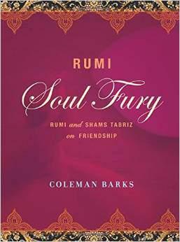 Rumi Soul Fury Love as Religion Hardcover