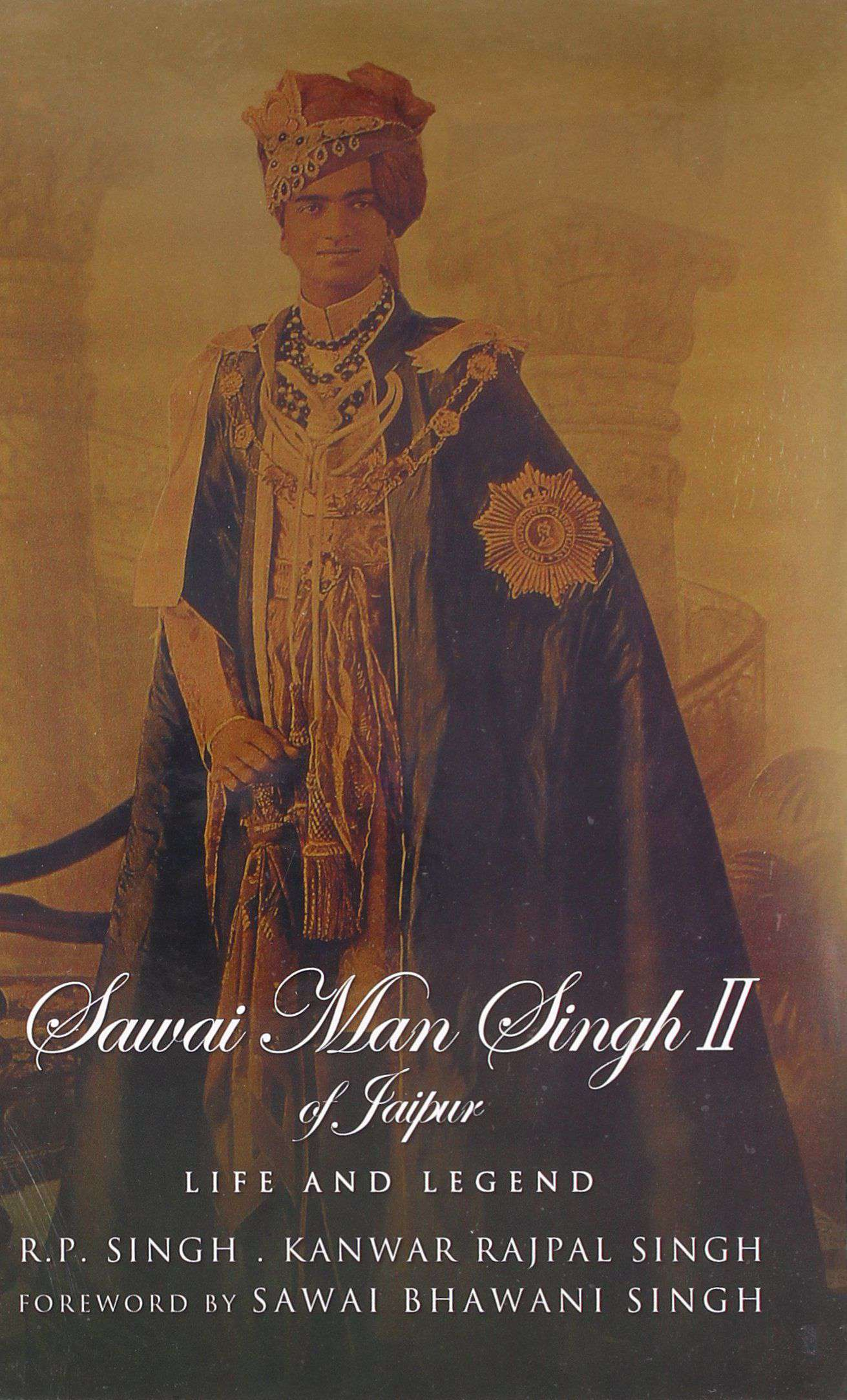 Sawai Man Singh II of Jaipur: Life and Legend