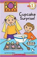 Scholastic Reader Level 1 Bob Books Cupcake Surprise!