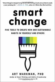 Smart Change Five Tools to Create New and Sustainable Habits in Yourself and Others