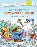 Snowball Soup Little Critter My First I Can Read -