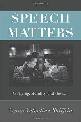 Speech Matters: On Lying, Morality, and the Law (Carl G. Hempel Lecture Series)