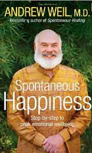 Spontaneous Happiness Stepbystep to Peak Emotional Wellbeing