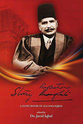 STRAY REFLECTIONS  A NOTE BOOK OF ALLAMA IQBAL