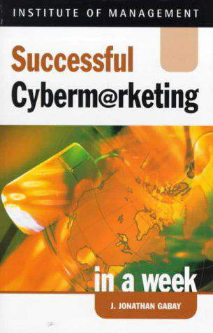 Successful Cybermarketing in a Week Successful Business in a Week