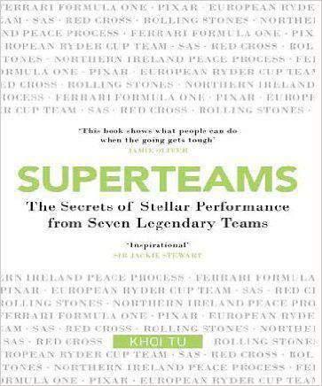 Superteams The Secrets of Stellar Performance From Seven Legendary Teams