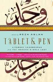Tablet and Pen: Literary Landscapes from the Modern Middle East Words Without Borders