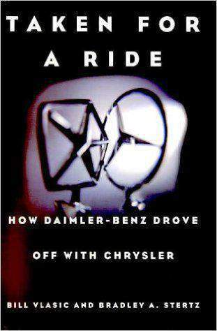 Taken for a Ride: How DaimlerBenz Drove Off with Chrysler