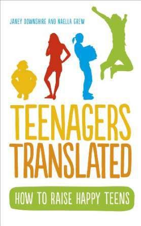 Teenagers Translated How to Raise Happy Teens