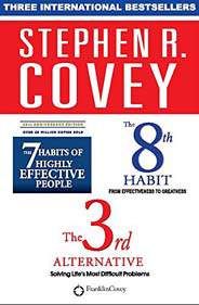 The 7 Habits of Highly Effective People The 8th Habit The 3rd Alternative