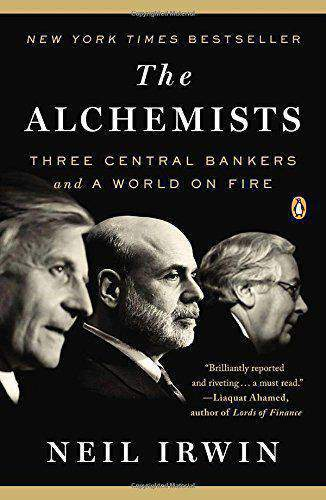 The Alchemists Three Central Bankers and a World on Fire