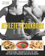 The Athletes Cookbook A Nutritional Program to Fuel the Body for Peak Performance and Rapid Recovery
