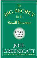 The Big Secret For The Small Investor: A New Route To Long Term Investment Success