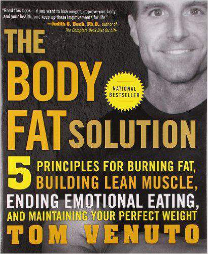The Body Fat Solution: Five Principles for Burning Fat, Building Lean Muscle, Ending Emotional Eating, and Maintaining Your Perfect Weight