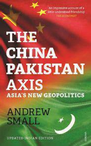 The China Pakistan Axis Asias New Geopolitics